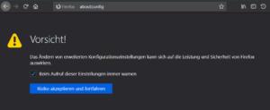 Firefox - Erweiterte Konfiguration - WARNUNG